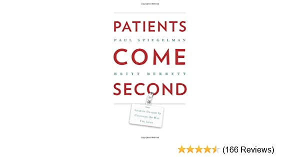 Patients Come Second: Leading Change by Changing the Way You