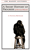 A Short History of Progress (CBC Massey Lectures)