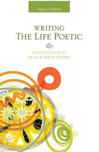 Writing the Life Poetic: An Invitation to Read and Write Poetry