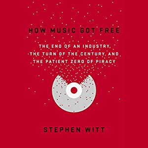 How Music Got Free Hörbuch