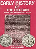 Early History of the Deccan : Problems and Perspectives, Shastri, Ajay M., 8185067066