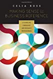 Making Sense of Business Reference: A Guide for