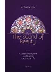 The Sound of Beauty: A Classical Composer on Music in the Spiritual Life