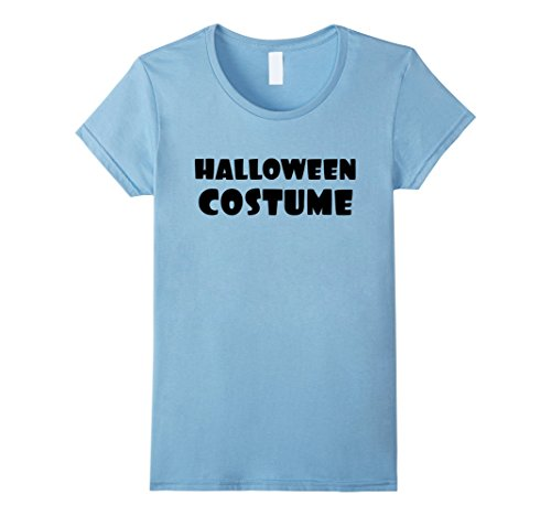 Last Minute Mom And Baby Costumes (Womens Silly Humor Last Minute Halloween Costume T-Shirt Medium Baby Blue)