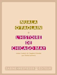 L'histoire de Chicago May, O'Faolain, Nuala