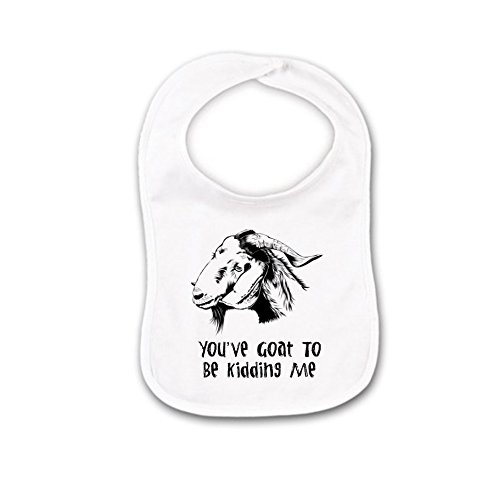 You've Goat TO Be Kidding Me Funny Future LIttle Farmer on Farm Baby Bib or Burp Cloth With - Kidding Bib Infant