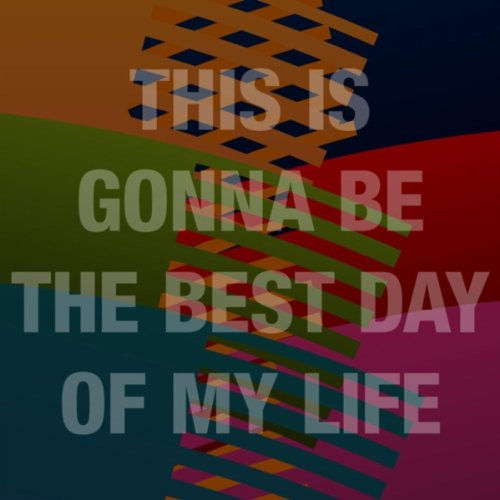 This Is Going to Be the Best Day of My Life (Full Song)