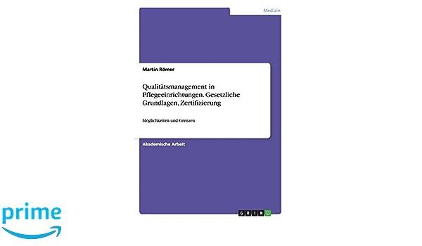 Qualitätsmanagement in Pflegeeinrichtungen. Gesetzliche Grundlagen ...