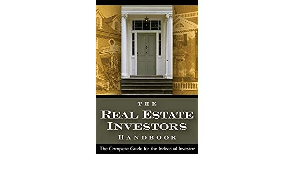 The Real Estate Investors Handbook The Complete Guide for ...