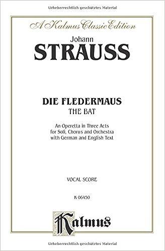 Die Fledermaus The Bat  An Operetta in Three Acts Vocal Score Kalmus 6450 Kalmus Vocal Scores