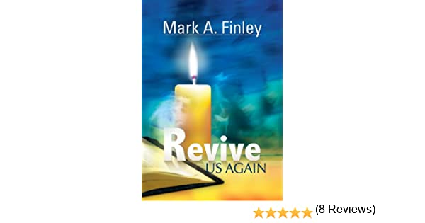 Revive us again kindle edition by mark finley religion revive us again kindle edition by mark finley religion spirituality kindle ebooks amazon fandeluxe Choice Image