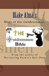 The Outdoorsmen Bible by Blake Alma (2014-12-09)