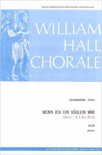 """Free full ebook downloads """"Wenn Ich Ein Vöglein Wär"""" / """"Were I a Little Bird"""" (SATB with piano accompaniment) (WHC-97) in Irish PDF"""