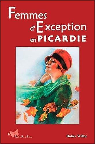 En ligne téléchargement gratuit FEMMES D'EXCEPTION EN PICARDIE epub pdf