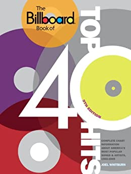 The Billboard Book of Top 40 Hits, 9th Edition: Complete Chart Information about America's Most Popular Songs and Artists, 1955-2009 (Billboard Book of Top Forty Hits) by [Whitburn, Joel]