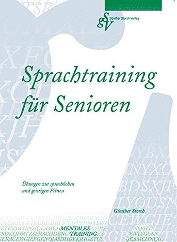 Sprachtraining für Senioren: Übungen zur sprachlichen und geistigen Fitness
