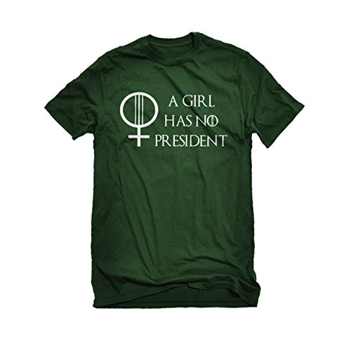 Mens A Girl Has No President T-Shirt Forest Green (God Of Wine Costume)