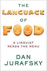 The Language of Food: A Linguist Reads the Menu by Dan Jurafsky (2014-09-15) Hardcover