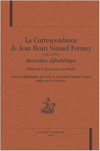 En ligne téléchargement gratuit La Correspondance de Jean Henri Samuel Formey (1711-1797) : Inventaire alphabétique epub, pdf