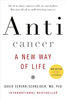 Anticancer: A New Way of Life, New Edition by [Servan-Schreiber MD PhD, David]