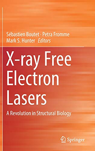 X-ray Free Electron Lasers: A Revolution in Structural - Free Electron Laser