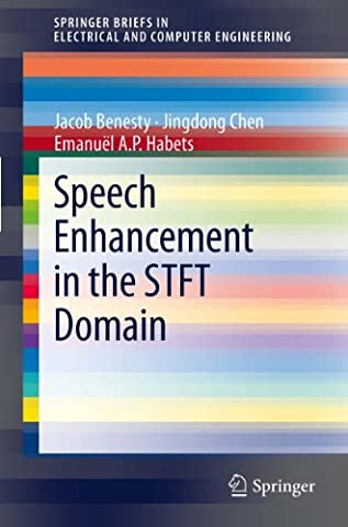Speech Enhancement in the STFT Domain (SpringerBriefs in Electrical and Computer Engineering) (Kindle Audio Ap)