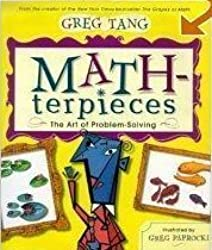 Math-terpieces: The Art of Problem-Solving by Greg Tang (2003) Paperback
