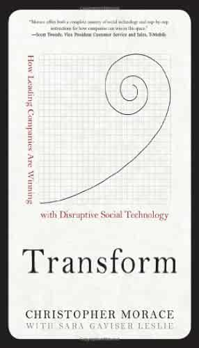 Transform: How Leading Companies are Winning with Disruptive Social Technology by Christopher Morace (2013-10-15)
