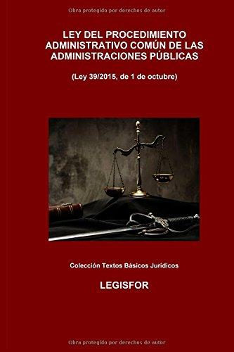 Descargar Libro Ley 39/2015, De 1 De Octubre, Del Procedimiento Administrativo Común De Las Administraciones Públicas: Colección Textos Básicos Jurídicos Legisfor