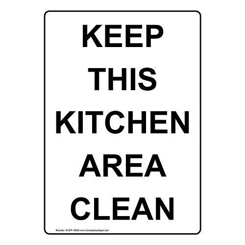 Keep Area Clean Sign - Keep This Kitchen Area Clean Sign, 10x7 in. Plastic for Safe Food Handling by ComplianceSigns