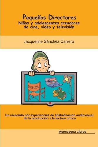Pequeños directores (Spanish Edition) [Jacqueline Sanchez Carrero] (Tapa Blanda)