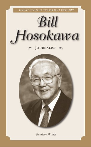 Bill Hosokawa: Journalist (Great Lives in Colorado History) (Great Lives in Colorado History / Personajes Importantes de la historia de Colorado) (English and Spanish Edition) ebook