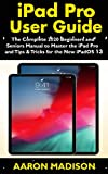 Read iPad Pro User Guide: The Complete 2020 Beginners and Seniors User Manual to Master the iPad Pro and Tips & Tricks for the New iPadOS 13 PDF