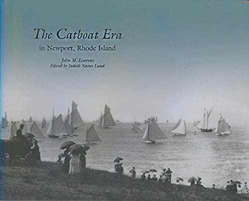 The Catboat Era: In Newport, Rhode Island