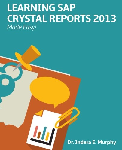 Learning SAP Crystal Reports 2013 Made Easy