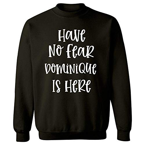 Have No Fear Dominique is Here - Sweatshirt Black