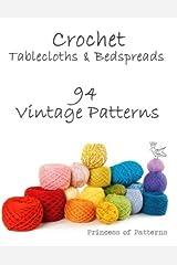 Crochet Tablecloths & Bedspreads: 94 Vintage Patterns Paperback