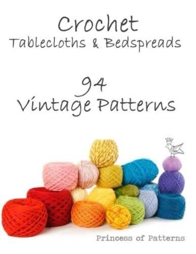 - Crochet Tablecloths & Bedspreads: 94 Vintage Patterns