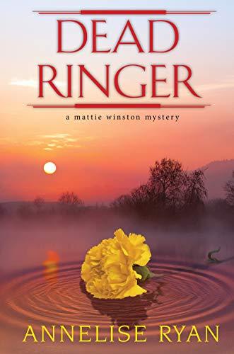 Dead Ringer (A Mattie Winston Mystery Book 11) by [Ryan, Annelise]