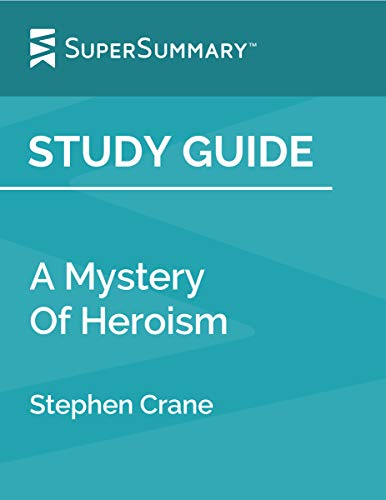 Study Guide: A Mystery Of Heroism by Stephen Crane (SuperSummary) (Stephen Crane A Mystery Of Heroism Summary)