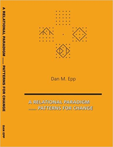 Book A Relational Paradigm..... Patterns for Change [2005] (Author) Dan M. Epp