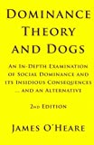 Dominance Theory and Dogs, James O'Heare, 0973836946