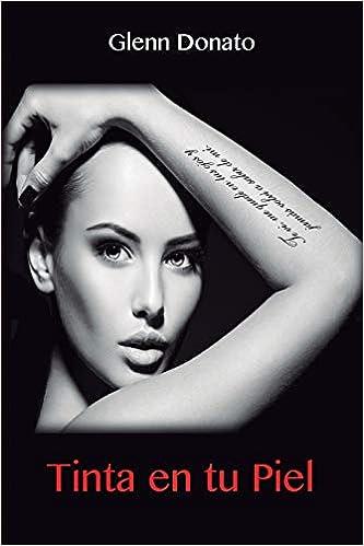 Amazon.com: Tinta en tu piel: No soy lo que escribo, soy lo ...
