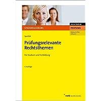 Prüfungsrelevante Rechtsthemen: Für Studium und Fortbildung. (Steuerfachkurs)