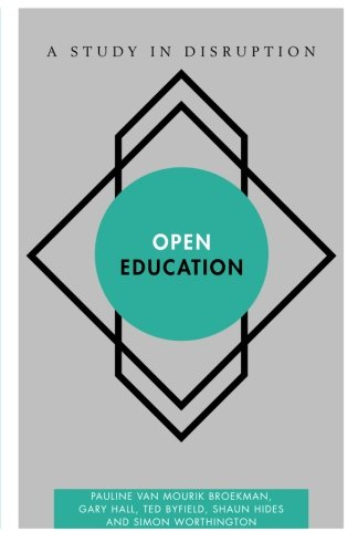 Open Education: A Study in Disruption (Disruptions)