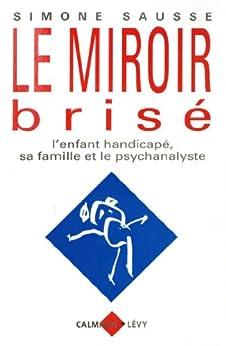 Le miroir bris l 39 enfant handicap sa for Miroir psychanalyse