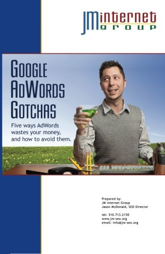 Read Online Google AdWords Gotchas: Five ways AdWords wastes your money, and how to avoid them. pdf