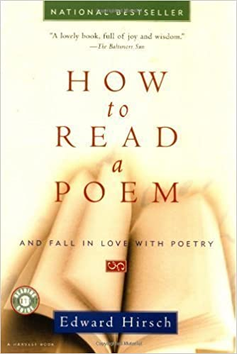 How to Read a Poem: And Fall in Love with Poetry by Hirsch, Edward Reprint Edition [Paperback(2000)]