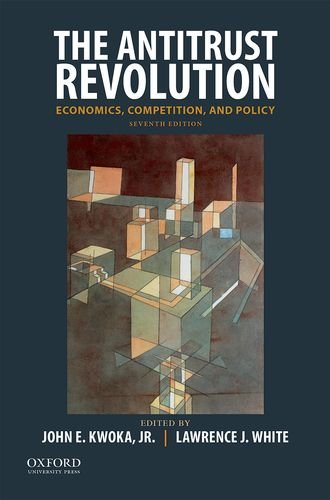 The Antitrust Revolution: Economics, Competition, and Policy by Oxford University Press