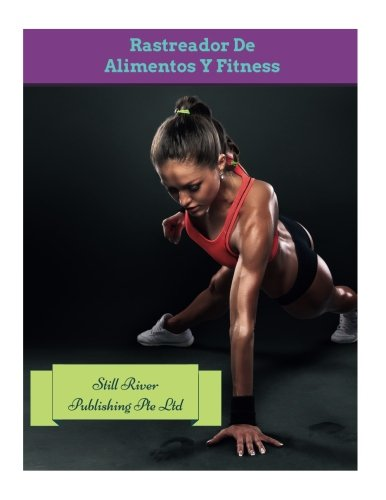 Rastreador De  Alimentos Y Fitness (Spanish Edition) [Still River Publishing Pte Ltd] (Tapa Blanda)